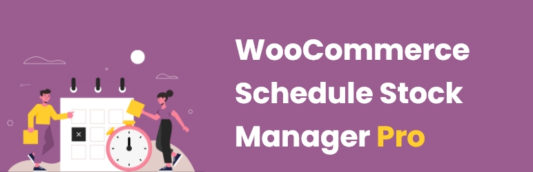 WooCommerce Schedule Stock Manager Pro